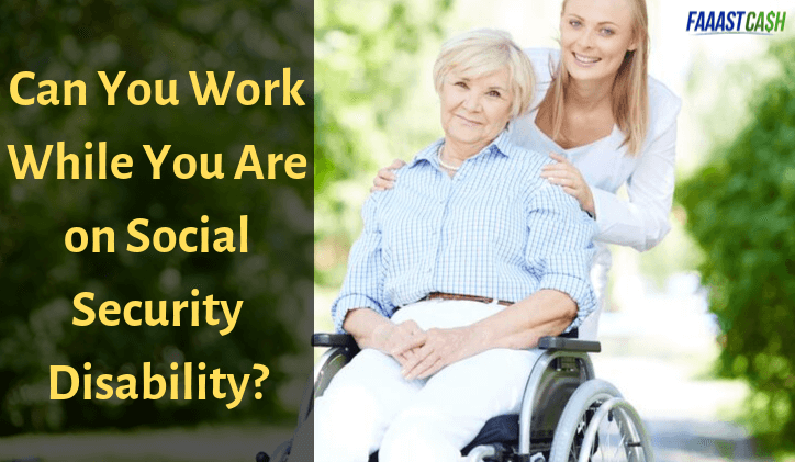 Can You Work While You Are on Social Security Disability?