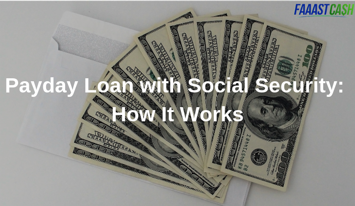 Payday Loan with Social Security: How It Works