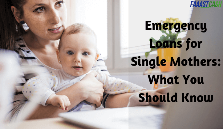 Emergency Loans for Single Mothers: What You Should Know