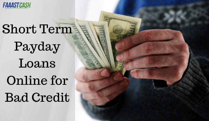 Short Term Payday Loans Online for Bad Credit