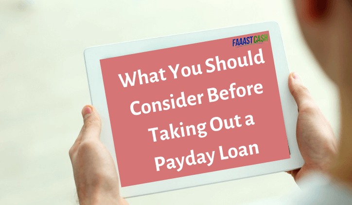 What You Should Consider Before Taking Out a Payday Loan