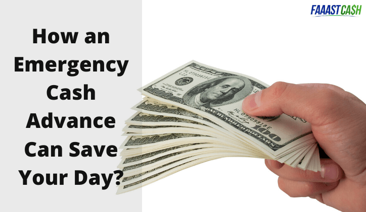 How an Emergency Cash Advance Can Save Your Day?