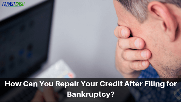 How Can You Repair Your Credit After Filing for Bankruptcy?