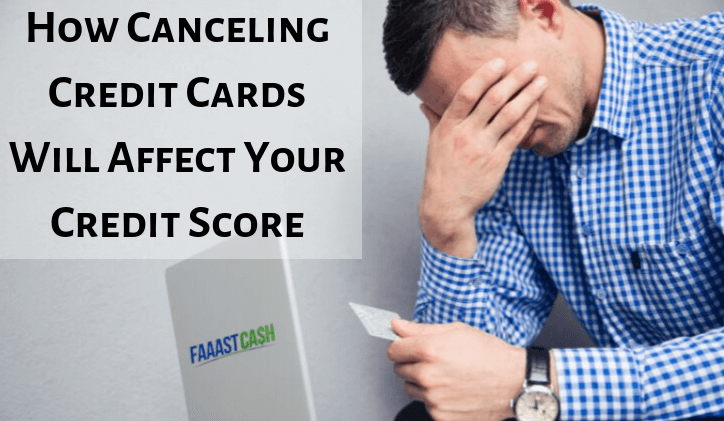 How Canceling Credit Cards Will Affect Your Credit Score
