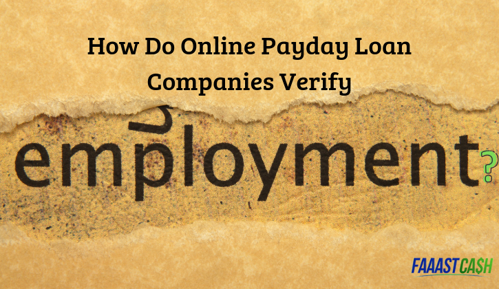 How Do Online Payday Loan Companies Verify Employment?