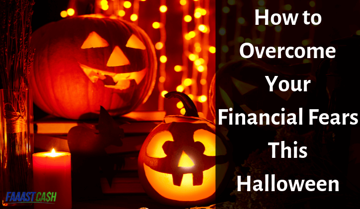 How to Overcome Your Financial Fears This Halloween