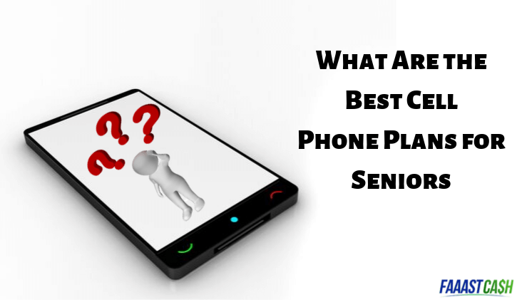 What Are the Best Cell Phone Plans for Seniors in 2019?