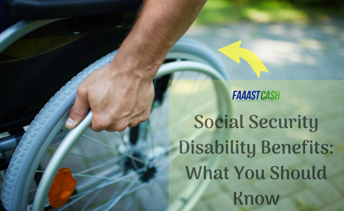 Social Security Disability Benefits What You Should Know